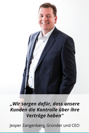 German - We help our customers control their contracts so that contracts do not control them- - Jesper Zangenberg Founder and CEO